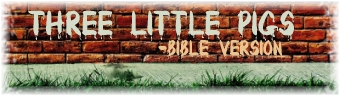 The Three Little Pigs--Bible Version