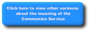 Click here for more communion sermons